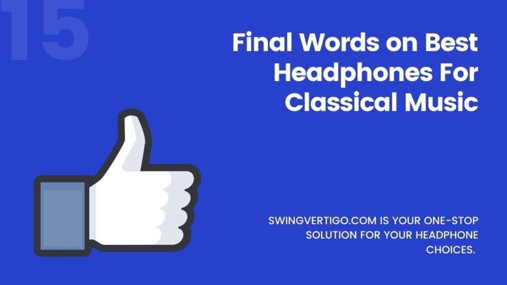 Final Words on Classical Music Headphones