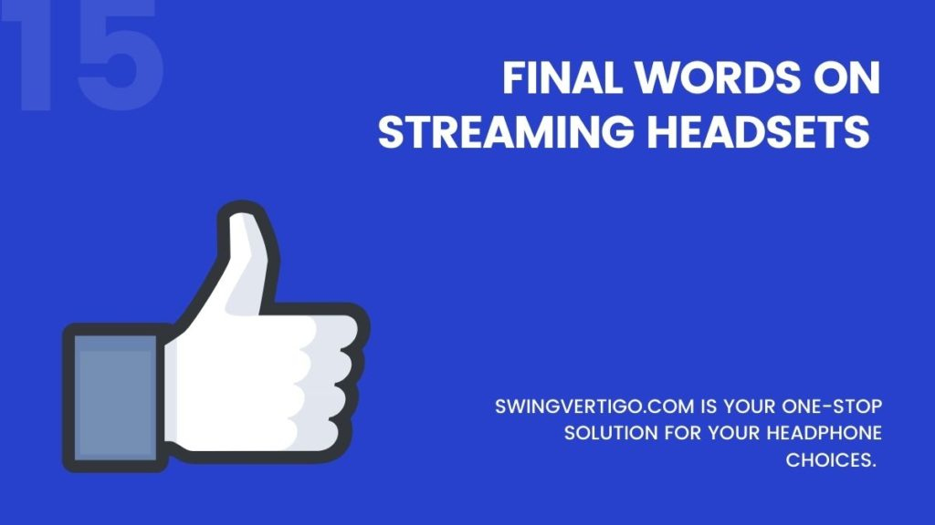 Final Words on Streaming Headsets