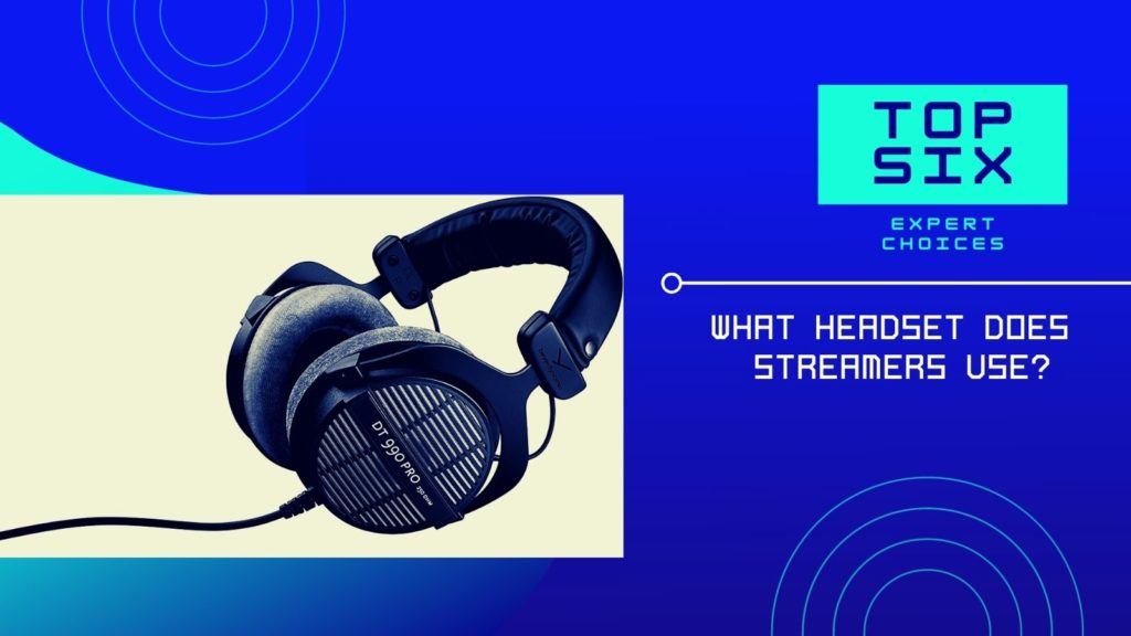 What headphones do most streamers use_