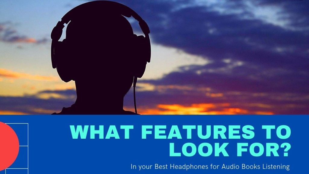 What should the best headphones for audio book listening offer